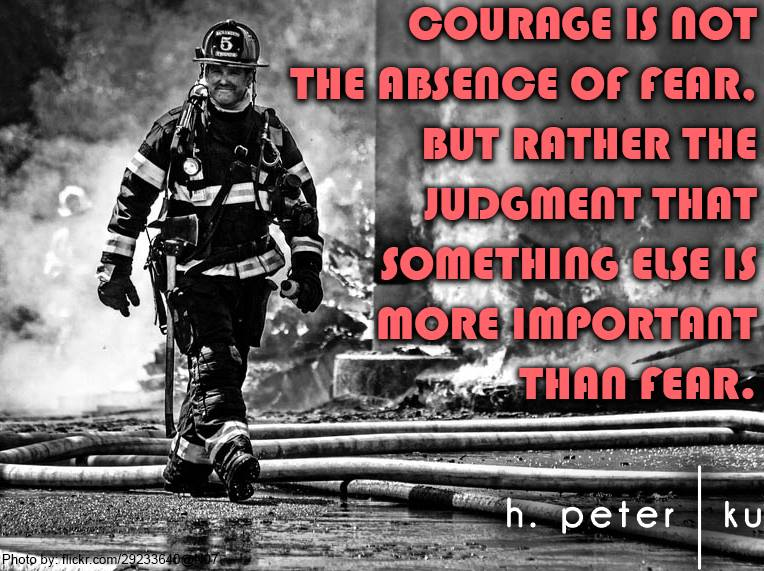 Courage-is-not-the-absence-of-fear-but-rather-the-judgment-that-something-else-is-more-important-than-fear