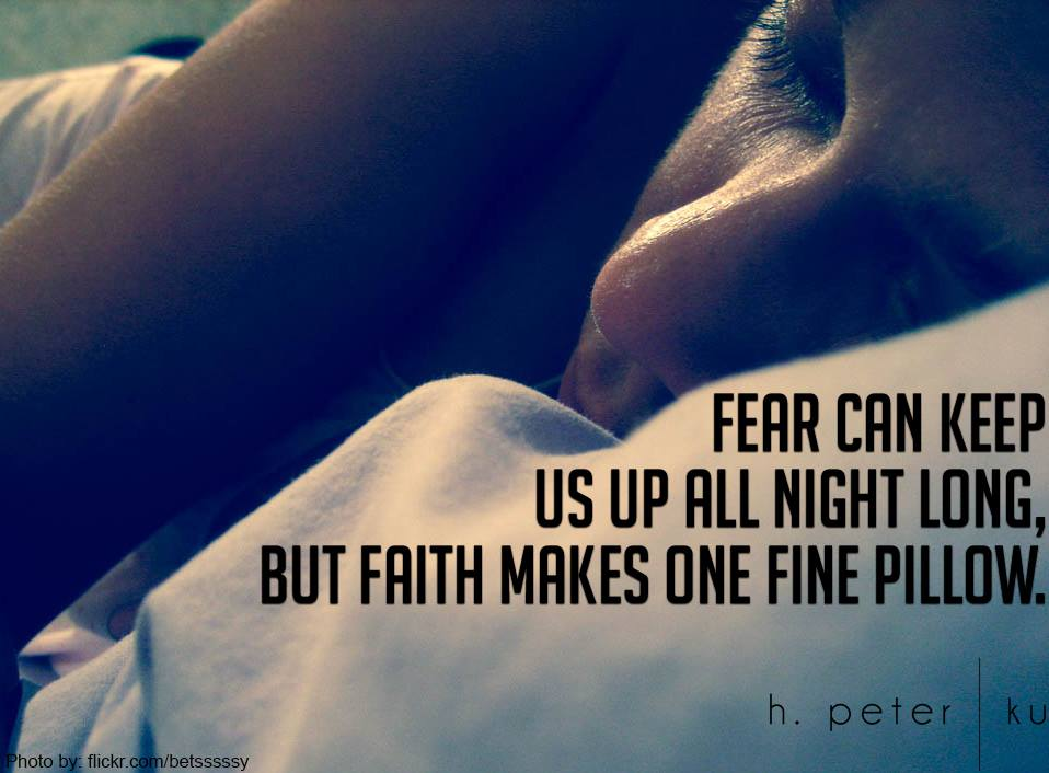 Fear-can-keep-us-up-all-night-long-but-faith-makes-one-fine-pillow