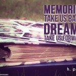 Memories-take-us-back-dreams-take-us-forward