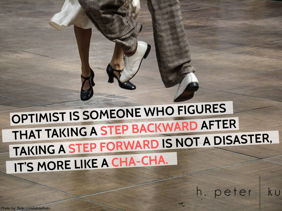 Optimist-is-someone-who-figures-that-taking-a-step-backward-after-taking-a-step-forward-is-not-a-disaster-it-is-more-like-a-cha-cha