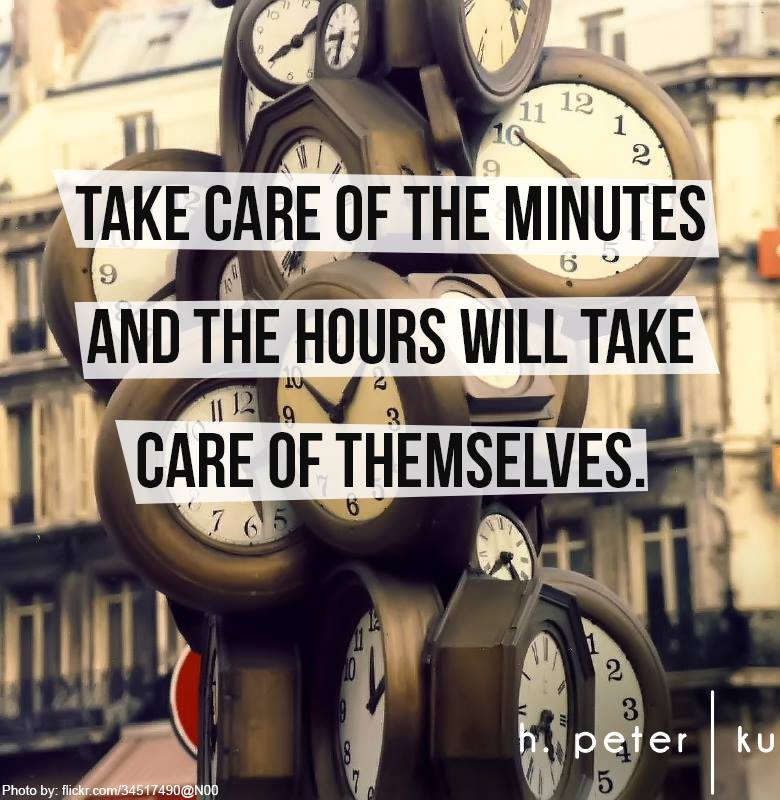 Take-care-of-the-minutes-and-the-hours-will-take-care-of-themselves