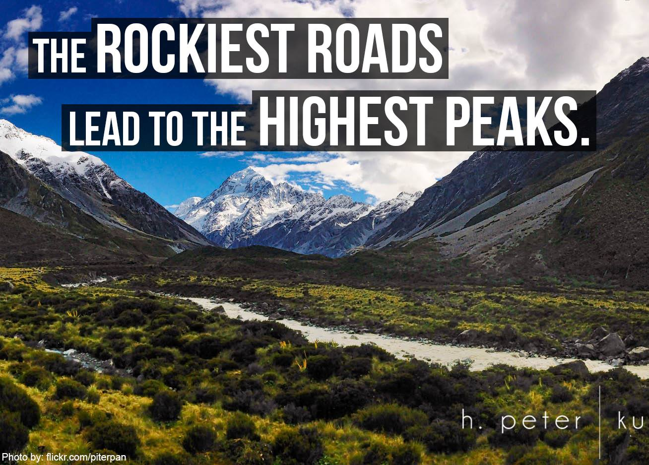 The-rockiest-roads-lead-to-the-highest-peaks