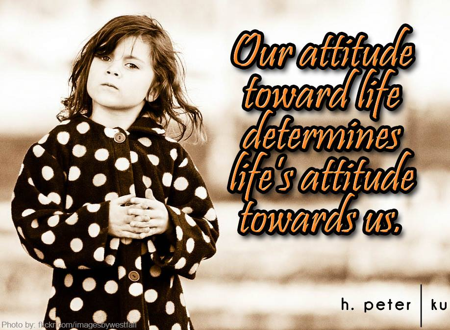 Our-attitude-toward-life-determines-lifes-attitude-towards-us