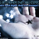 If-you-aim-higher-than-you-expect-you-could-reach-higher-than-you-dreamed-of