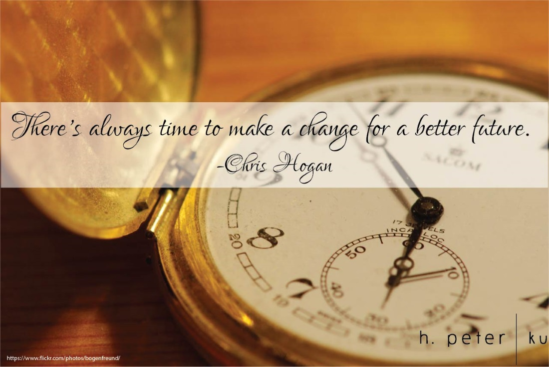 There's always time to make a change for a better future.