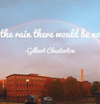 Without the rain there would be no rainbow